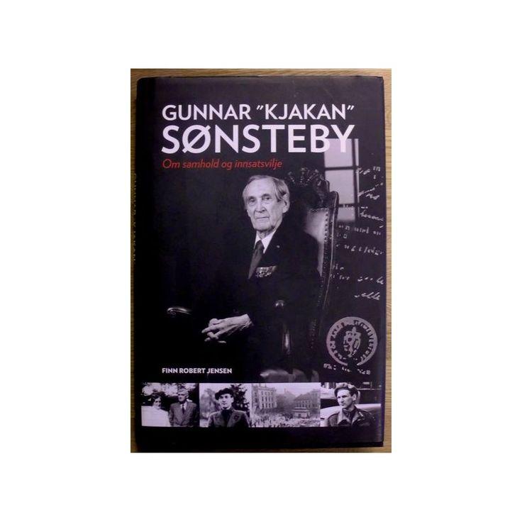 """Finn Robert Jensen: Gunnar """"Kjakan"""" Sønsteby: Om samhold og innsatsvilje, Oslo 2008, innbundet bok med omslag i meget god stand, 224 sider."""