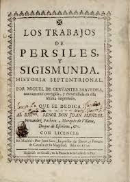Los trabajos de Persiles y Segismunda, novela bizantina de Cervantes