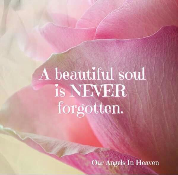 220119 Status A Beautiful Soul Is Never Forgotten Forgotten Quotes Beautiful Soul Never Forget Quotes