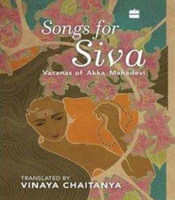 Songs For Siva: Vacanas Of Akka Mahadevi PDF