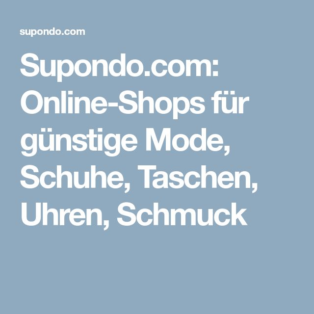 Supondo.com: Online-Shops für günstige Mode, Schuhe, Taschen, Uhren, Schmuck