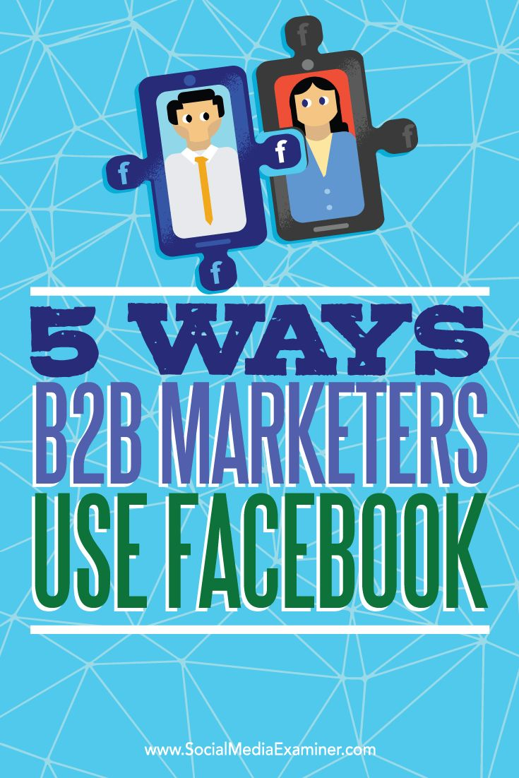 Do you need to connect with other businesses on Facebook?  Wondering how other brands make Facebook work for them?  In this article, you'll discover how top B2Bs use Facebook to reach and create relationships with business prospects. Via @smexaminer.