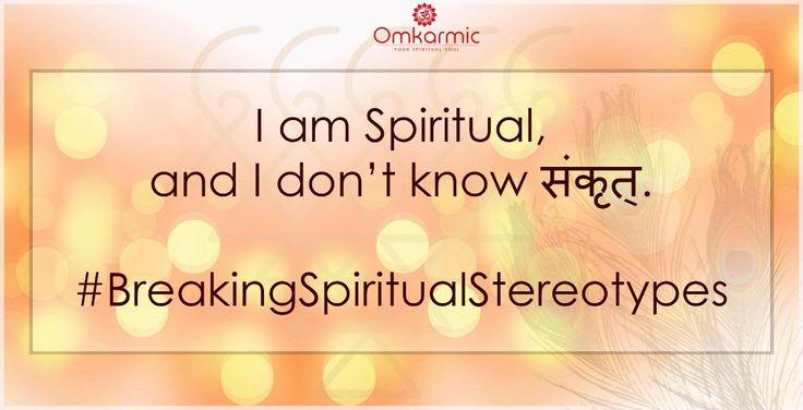 I can be spiritual in whatever language i speak.