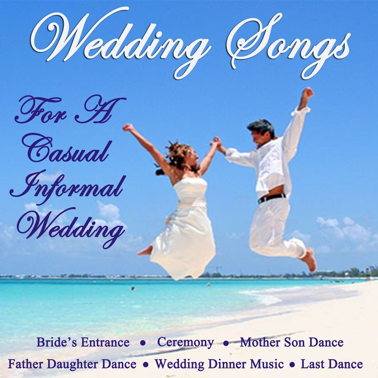 Wedding Songs For A Casual Informal Wedding