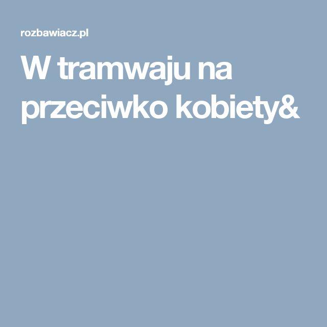 W tramwaju na przeciwko kobiety&