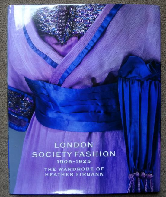 Currently Reading: London Society Fashion, 1905 – 1925: The Wardrobe of Heather Firbank | The Vintage Traveler - A fascinating look at one woman's wardrobe.