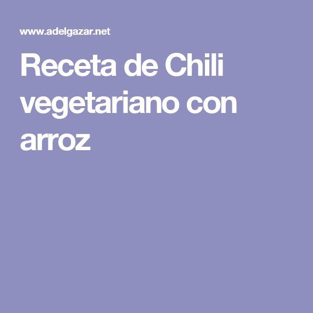 Receta de Chili vegetariano con arroz