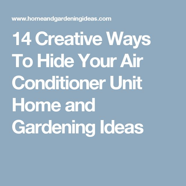 17 best ideas about hide air conditioner on pinterest for Ways to hide air conditioning units