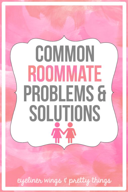 5 Common Roommate Problems & Solutions // eyeliner wings & pretty things