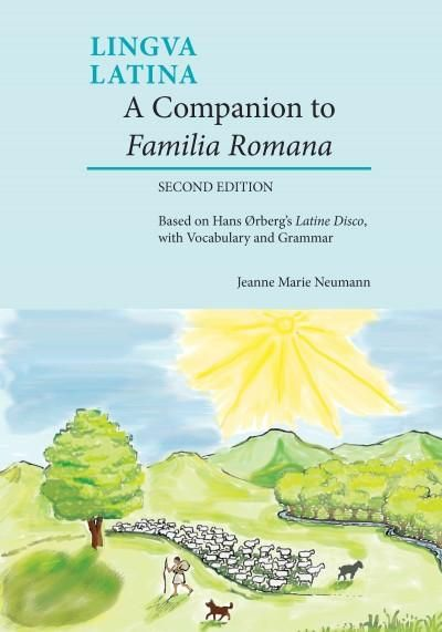 A Companion to Familia Romana: Based on Hans Orberg's Latine Disco, With Vocabulary and Grammar