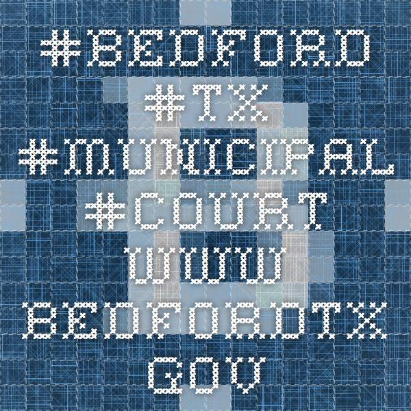 #Bedford #TX #Municipal #Court www.bedfordtx.gov