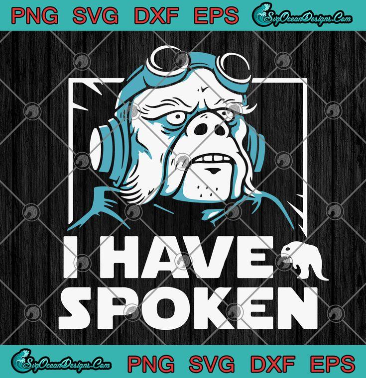 Download Kuiil I Have Spoken Star Wars The Mandalorian SVG PNG EPS ...