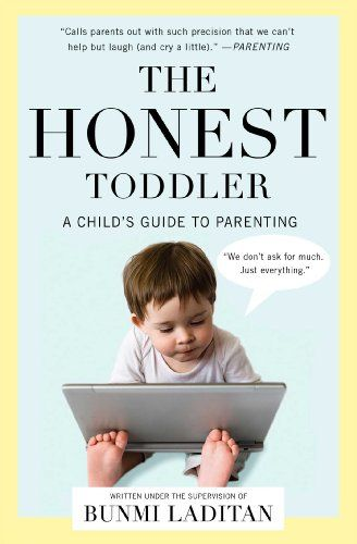 How to put your toddler to bed!  From: The Honest Toddler: A Child's Guide to Parenting