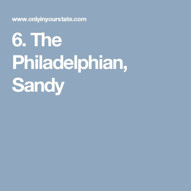 6. The Philadelphian, Sandy