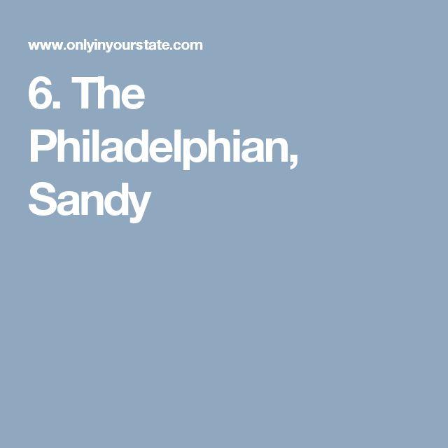 6. The Philadelphian, Sandy