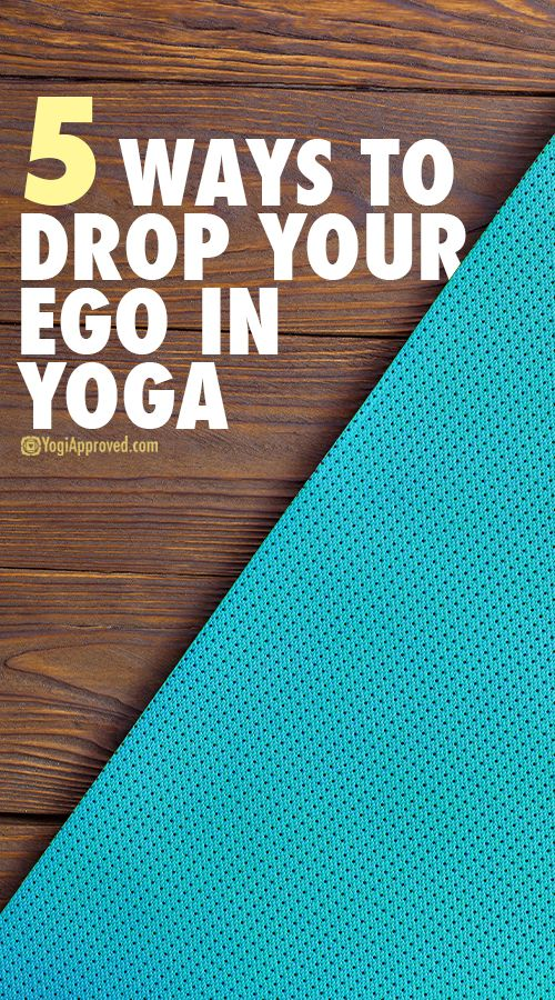 5 Ways to Drop Your Ego in Yoga