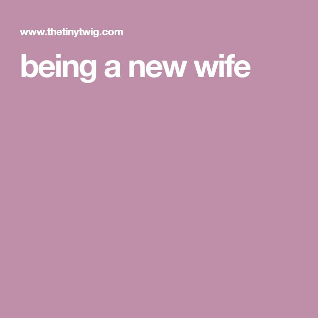 being a new wife