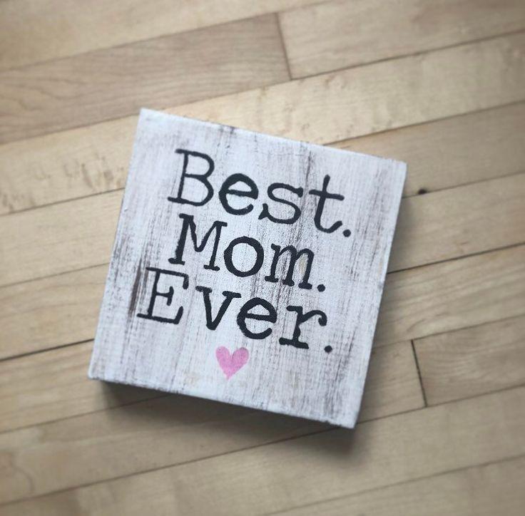 Best Mom Ever Sign   Mother's Day Gift   Gift For MomRachel's Rustic Decor