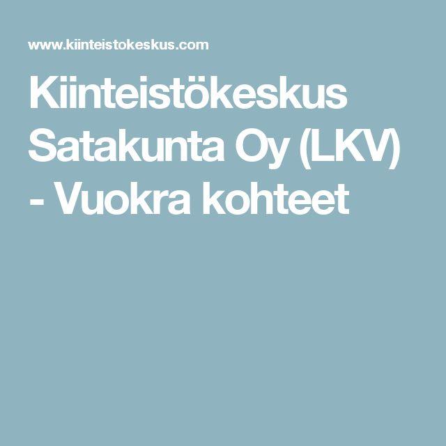 Kiinteistökeskus Satakunta Oy (LKV) - Vuokra kohteet
