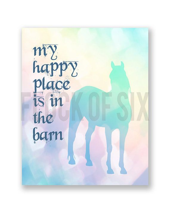 "8"" x 10"" Art Print - HAPPY PLACE - Barn- Horse- Pony -Equestrian Quote, Horses, Girls Room Decor"