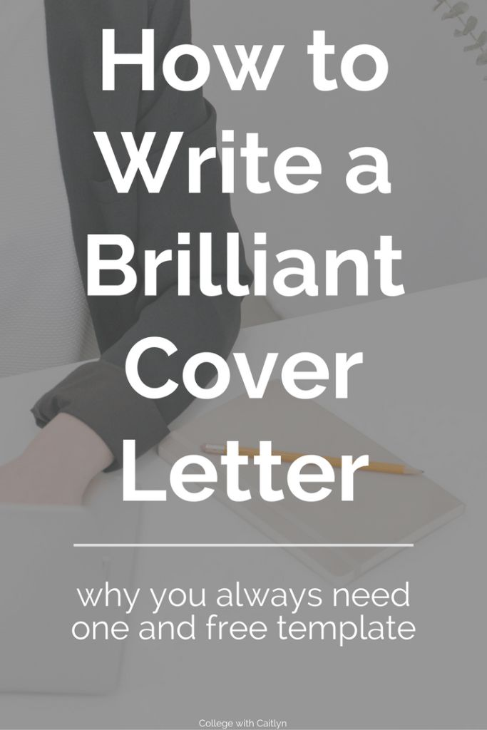 How to Write a Brilliant Cover Letter: why you always need one and a free cover letter template | College with Caitlyn
