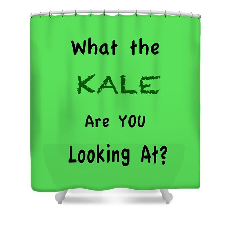 What The Kale Are You Looking At - Shower Curtain - Funny Sayings