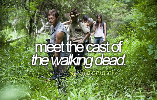 things to do w/ my life: Meet the cast of The Walking Dead. Heck yess!