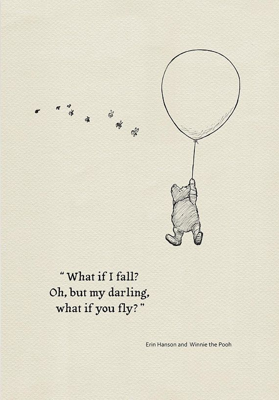What if I fall? Oh,but my darling,what if you fly?- Quote poster Winnie the Pooh and Erin Hanson classic vintage style poster print #105