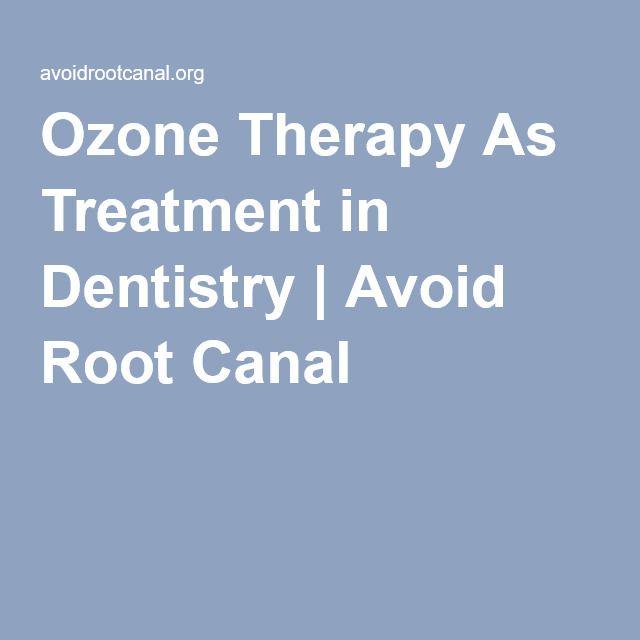 Ozone Therapy As Treatment in Dentistry   Avoid Root Canal