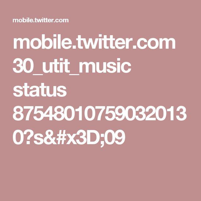 mobile.twitter.com 30_utit_music status 875480107590320130?s=09