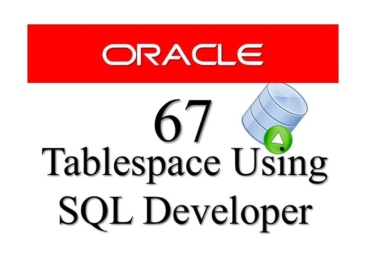 Oracle Database tutorial 67: How to create Tablespace using SQL Develope...