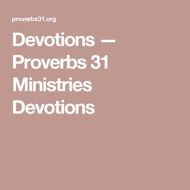 Devotions — Proverbs 31 Ministries Devotions
