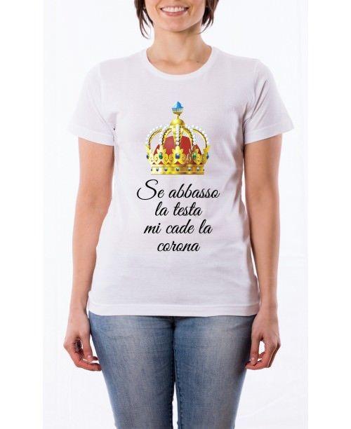 T-Shirt Se abbasso la testa mi cade la corona