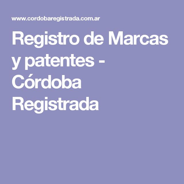 Registro de Marcas y patentes - Córdoba Registrada