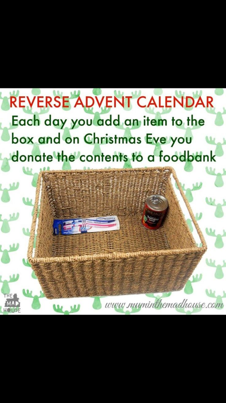 Reverse advent calendar!  What a great way to teach kids about giving.