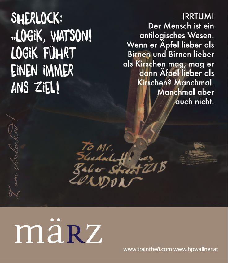 """Das neue Calendarium - """"I am Sherlocked"""": Wirkungsvoll in einer komplexen Welt - MÄRZ: """"Die Grenzen der Logik"""" Quelle: Wallner & Schauer GmbH, Web: www.trainthe8.com Blog: www.hpwallner.at - Erhältlich auf AMAZON!"""