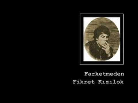 fark etmeden original version by Fikret Kizilok