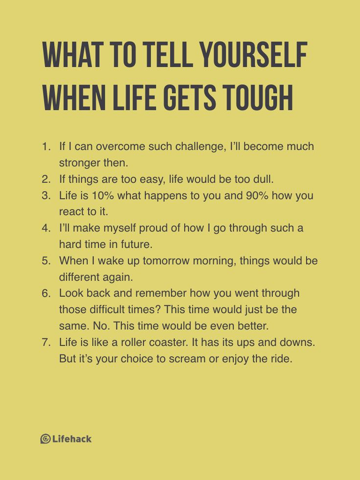 7 Things People Say To Themselves To Get Through Hard Times