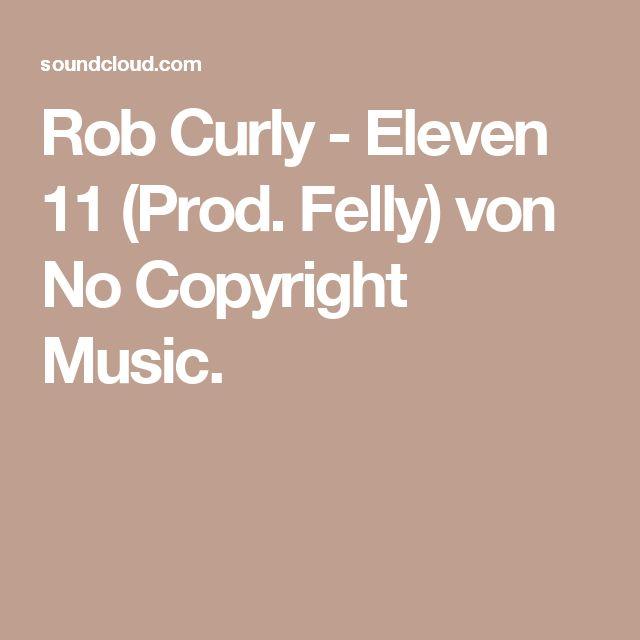 Rob Curly - Eleven 11 (Prod. Felly) von No Copyright Music.