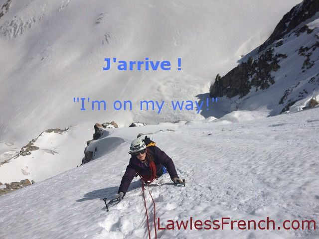 « J'arrive » lesson - https://www.lawlessfrench.com/expressions/jarrive/