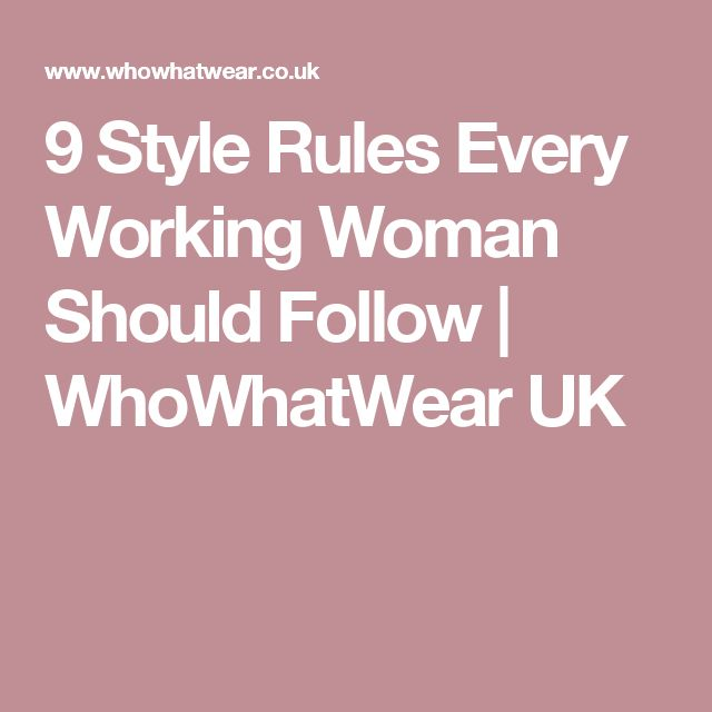 9 Style Rules Every Working Woman Should Follow | WhoWhatWear UK