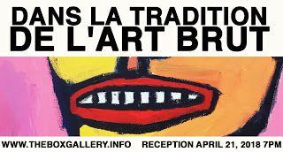 Box Gallery: VIP RECEPTION: Dans la tradition de l'art brut: Th...