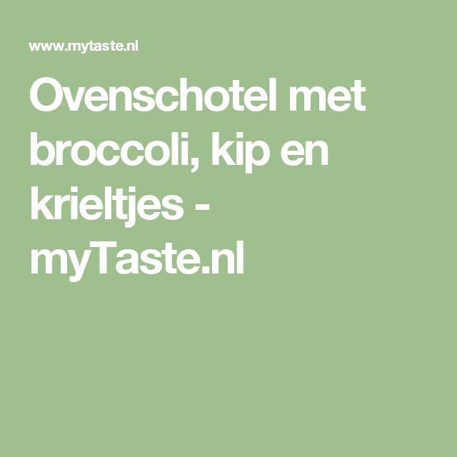 Ovenschotel met broccoli, kip en krieltjes - myTaste.nl