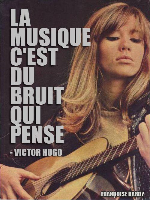 La musique, c'est du bruit qui pense - Victor Hugo. #victorhugo #francoisehardy #francais #musique #citations #citaten #frans #french #chansons