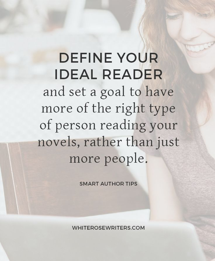 Define your ideal reader and reach your target audience.