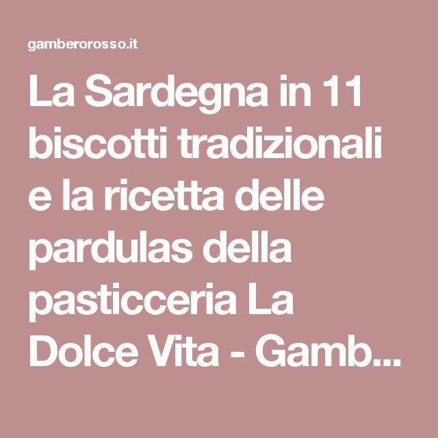 La Sardegna in 11 biscotti tradizionali e la ricetta delle pardulas della pasticceria La Dolce Vita - Gambero Rosso