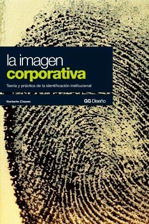 La imagen corporativa : teoría y práctica de la identificación institucional / Norberto Chaves. Gustavo Gili, Barcelona [etc.] : 2005. 3a ed. 210 p. : il. Colección: GG Diseño ISBN 8425220793 Empresas -- Imagen. Diseño gráfico. Sbc Aprendizaje A-659.13 IMA http://millennium.ehu.es/record=b1492686~S1*spi
