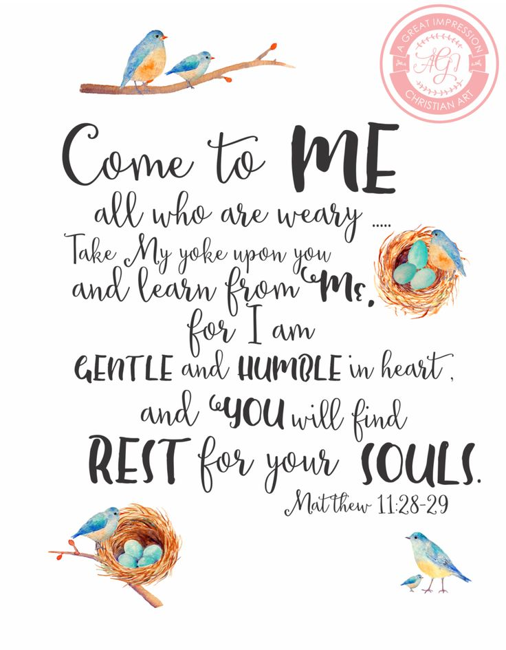 Come to me all who are weary. Take my yoke upon you and learn from me. For I am gentle and humble in heart, and you will find rest for your souls. Matthew 11:28-29 Colors are Blues, Browns, Yellow, & Black Print on White Watercolor Cardstock