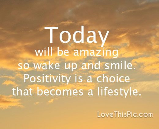 Today will be amazing life quotes quotes positive quotes quote life quote good morning good morning quotes positive good morning quotes