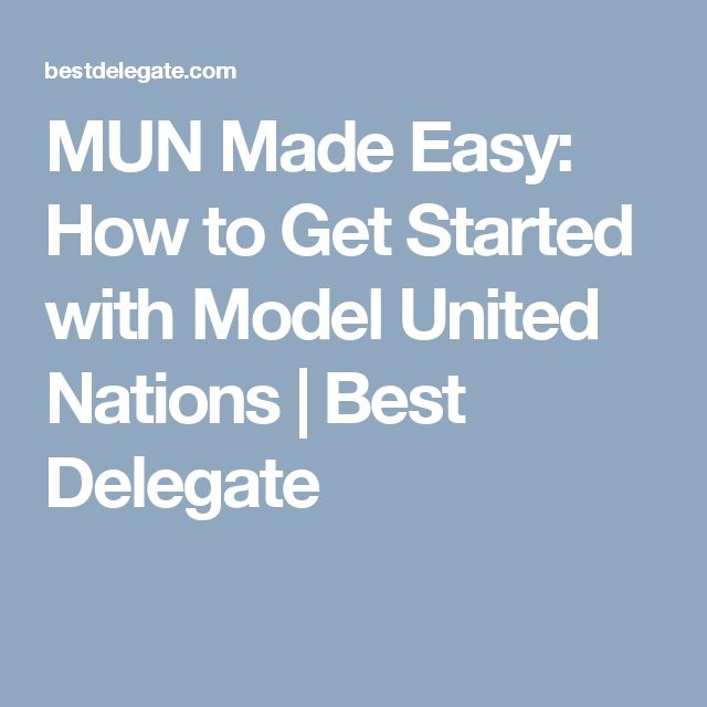 MUN Made Easy: How to Get Started with Model United Nations | Best Delegate